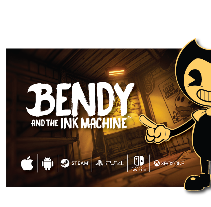 Find a new game: Bendy and the Ink Machine